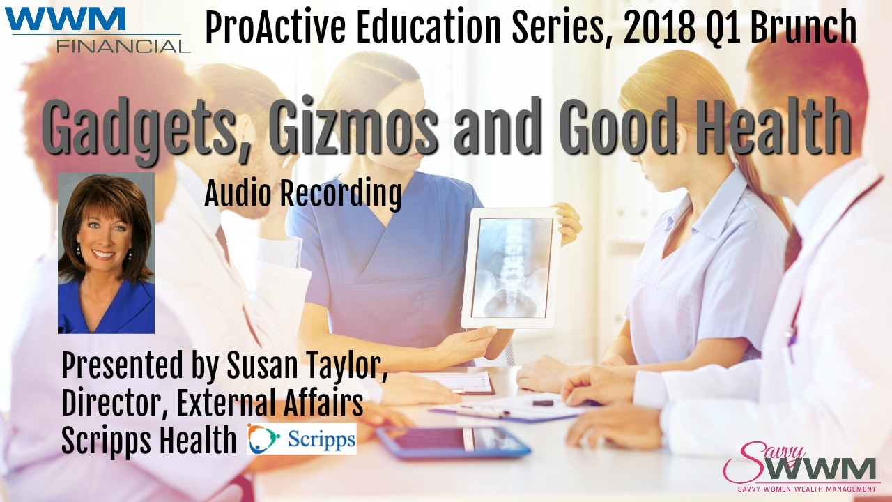 Gadgets, Gizmos & Good Health by Susan Taylor of Scripps Health