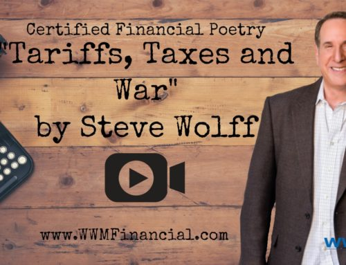Tariffs, Taxes and War – Certified Financial Poetry v.4